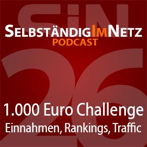 #026 - Steigende Einnahmen, Google-Rankings, Amazon-Test ... 1.000 Euro Challenge - SiN Podcast