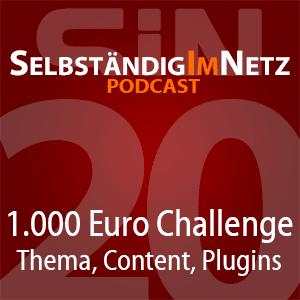 #020 - 1.000 Euro Challenge - Website-Thema, Content-Erstellung, genutzte Plugins - SiN Podcast