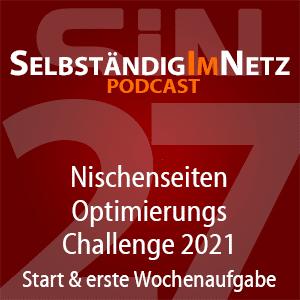 #027 - Nischenseiten-Optimierungs-Challenge 2021 Start: Woche 1 - SiN Podcast