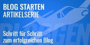 Blog starten – Schritt für Schritt zum erfolgreichen Blog