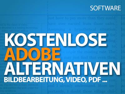Kostenlose Adobe Alternativen für Bildbearbeitung, Videoschnitt, PDFs und mehr