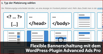 Flexible Bannerschaltung mit dem WordPress-Plugin Advanced Ads Pro