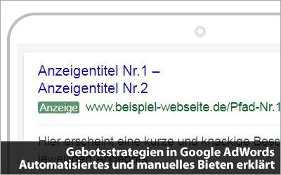 Gebotsstrategien in Google AdWords - Automatisiertes und manuelles Bieten erklärt