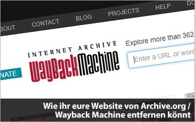 Wie ihr eure Website von Archive.org / Wayback Machine entfernen könnt