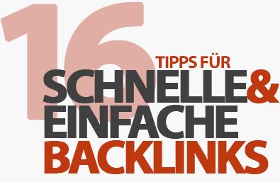16 Tipps für einfache und schnelle Backlinks