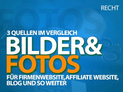 Bilder & Fotos für Firmenwebsite, Affiliate Website, Blog ... 3 Quellen für kostenlose & kostenpflichtige Fotos im Vergleich