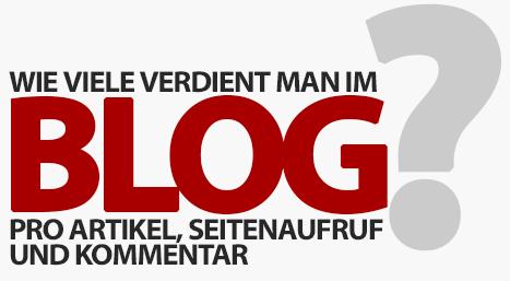 Wie viel verdient man mit einem Blog pro Artikel, Seitenaufruf und Kommentar?