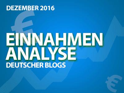Einnahmen-Analysen deutscher Blogs im Dezember 2016