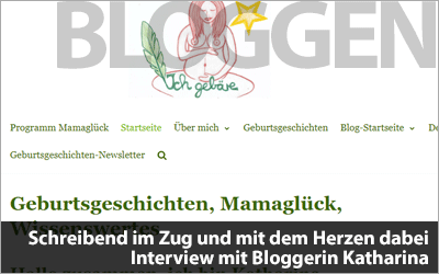 Schreibend im Zug und mit dem Herzen dabei - Interview mit Bloggerin Katharina über das Bloggen