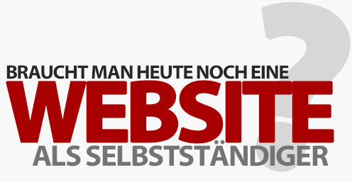 Braucht man heute noch eine Website als Selbstständiger?