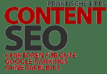 Content SEO: 6 Faktoren für gute Google-Rankings ohne Backlinks