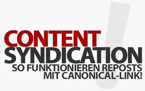 Aufmerksamkeit erhalten mit Content Syndication - So funktionieren Reposts mit Canonical-Link!