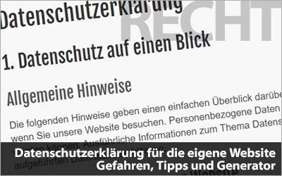 Datenschutzerklärung für die eigene Website - Gefahren, Tipps und Generator