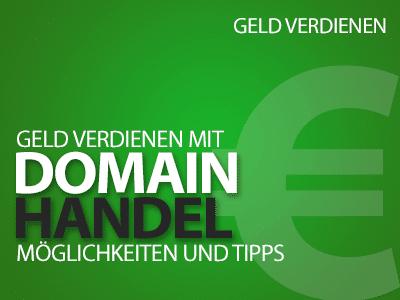 Domainhandel - Kann man mit Domains Geld verdienen?