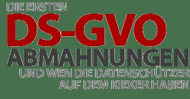 Wen die Datenschutz-Behörden auf dem Kieker haben ... und die ersten DS-GVO Abmahnungen