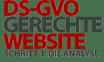 DS-GVO gerechte Website - Schritt 1: Die Analyse personenbezogener Daten