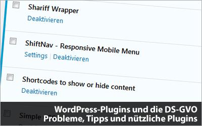 WordPress-Plugins und die DS-GVO - Probleme, Tipps und nützliche Plugins