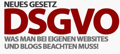 DSGVO - Was man bei eigenen Websites und Blogs beachten muss!