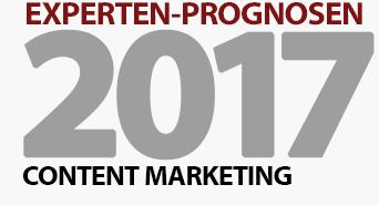 Content Marketing - 6 Experten-Prognosen und Tipps für 2017