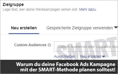 Warum du deine Facebook Ads Kampagne mit der SMART-Methode planen solltest!
