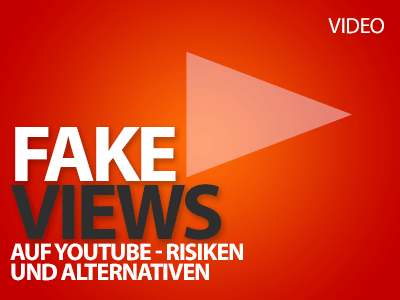 Fake Views auf YouTube?! - Risiken und Alternativen