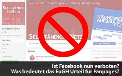 Ist Facebook nun verboten? Was bedeutet das EuGH Urteil für Fanpages?