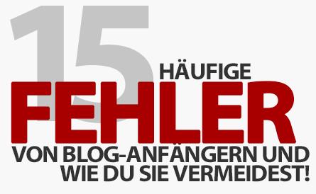 15 häufige Fehler von Blog-Anfängern und wie du sie vermeidest!
