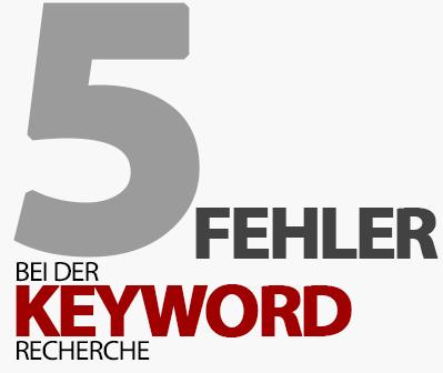 5 Fehler bei der Keyword-Recherche: Das solltest du nicht tun!