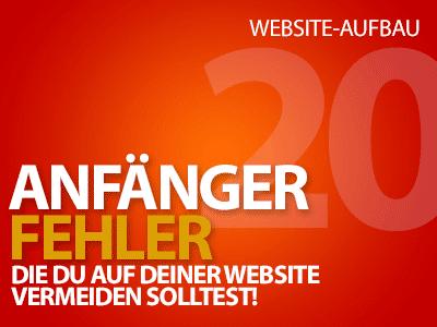 20 Anfänger-Fehler, die du auf deiner Website vermeiden solltest!