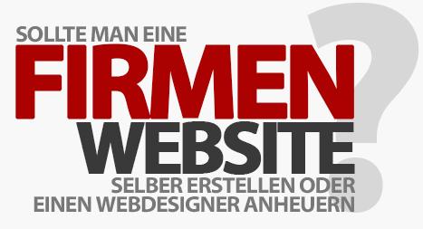 Firmen-Website selber erstellen oder einen Webdesigner anheuern?