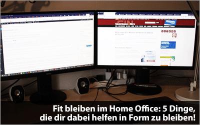 Fit bleiben im Home Office: 5 Dinge, die dir dabei helfen in Form zu bleiben!