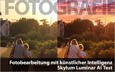 Fotobearbeitung mit künstlicher Intelligenz - Skylum Luminar AI Test