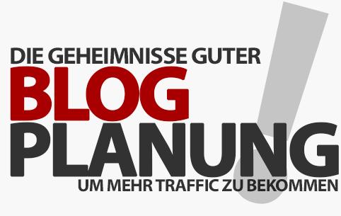 Die Geheimnisse guter Blog-Planung - So planst du richtig, um mehr Traffic zu bekommen!