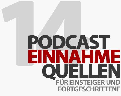 Geld verdienen mit Podcasts - 10 Möglichkeiten für Einsteiger und Fortgeschrittene