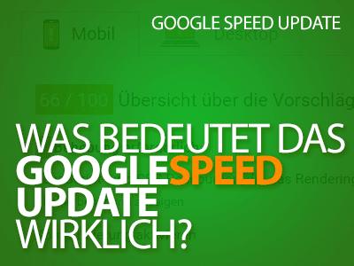 Google Speed Update - Wie wichtig ist die Geschwindigkeit wirklich?