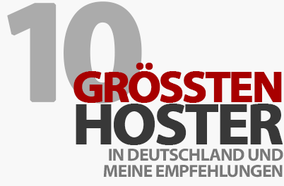 Die 10 größten deutschen Hoster und meine Empfehlung