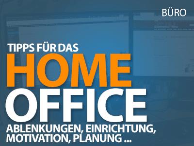 Home Office Tipps - Ablenkungen, Einrichtung, Motivation, Planung und mehr