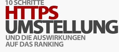 10 Schritte zur vollständigen HTTPS-Umstellung ohne Rankingverlust