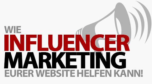 Zeit der Influencer: Wie Influencer-Marketing eurer Website helfen kann