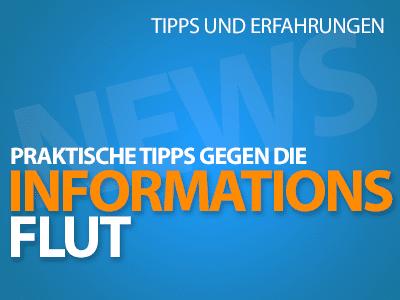 Zu viel des Guten? Tipps, um der Informationsflut Herr zu werden!