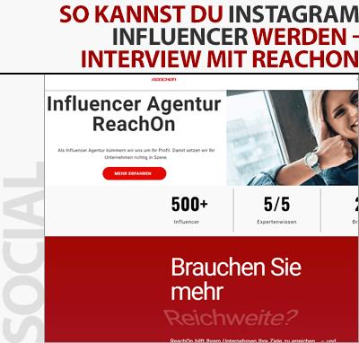 So kannst du Instagram Influencer werden - Interview mit der Agentur ReachOn