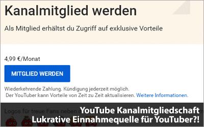 YouTube Kanalmitgliedschaft - Lukrative Einnahmequelle für YouTuber?!