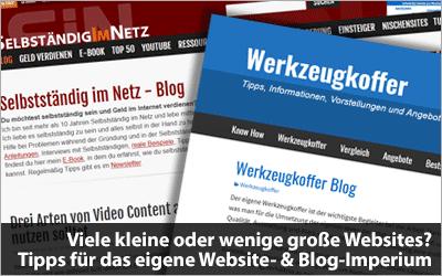 Viele kleine oder wenige große Websites? Tipps für das eigene Website- & Blog-Imperium