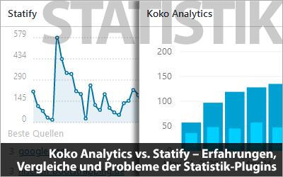 Koko Analytics vs. Statify - Erfahrungen, Vergleiche, Probleme und Tipps der Statistik-Plugins