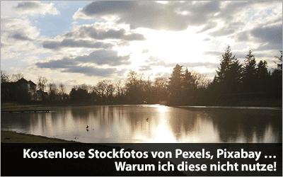 Kostenlose Stockfotos von Pexels, Pixabay ... Warum ich diese nicht nutze!