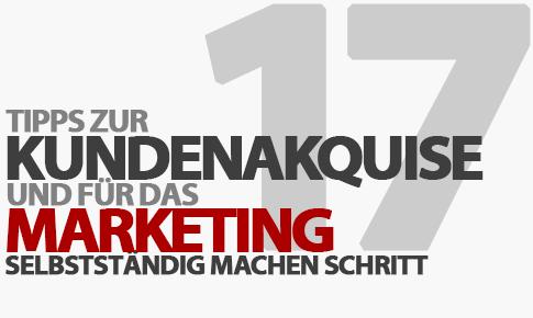 Tipps zur Kundenakquise und für das Marketing von Gründern und Selbstständigen