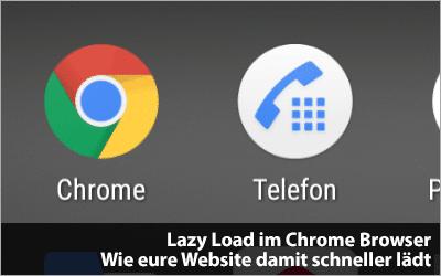 Lazy Load im Chrome Browser - Wie ihr das neue Feature für eure Website nutzt!