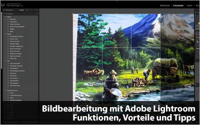 Bildbearbeitung mit Adobe Lightroom - Funktionen, Vorteile und meine Vorgehensweise