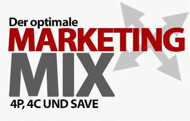 4P, 4C und SAVE - So nutzt du den Marketing-Mix zu deinem Vorteil