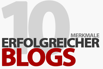 10 Merkmale erfolgreicher Blogs